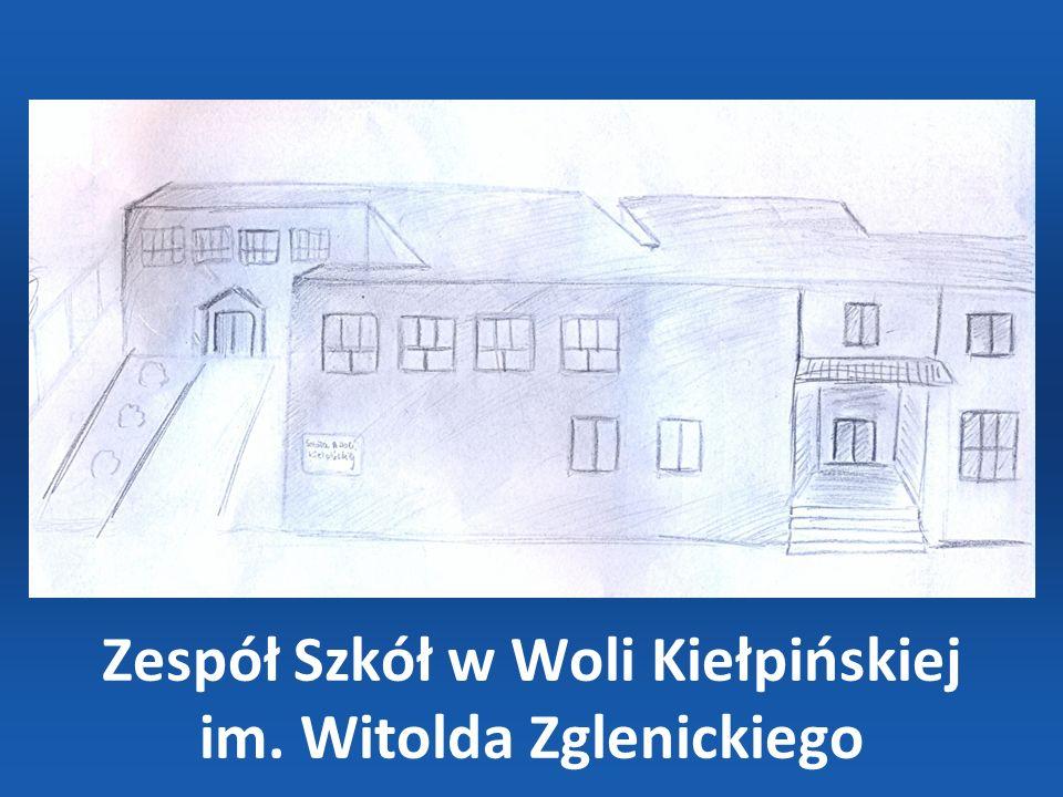 Zespół Szkół w Woli Kiełpińskiej im. Witolda Zglenickiego