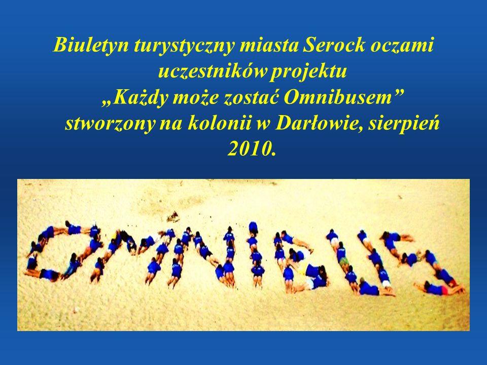 Biuletyn turystyczny miasta Serock oczami uczestników projektu Każdy może zostać Omnibusem stworzony na kolonii w Darłowie, sierpień 2010.
