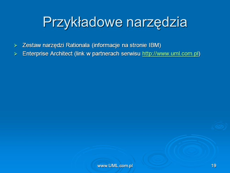 www.UML.com.pl19 Przykładowe narzędzia Zestaw narzędzi Rationala (informacje na stronie IBM) Zestaw narzędzi Rationala (informacje na stronie IBM) Ent