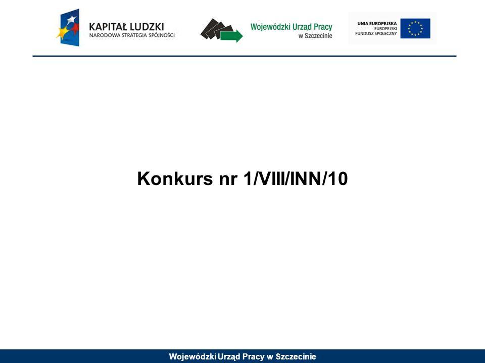 Wojewódzki Urząd Pracy w Szczecinie Konkurs nr 1/VIII/INN/10