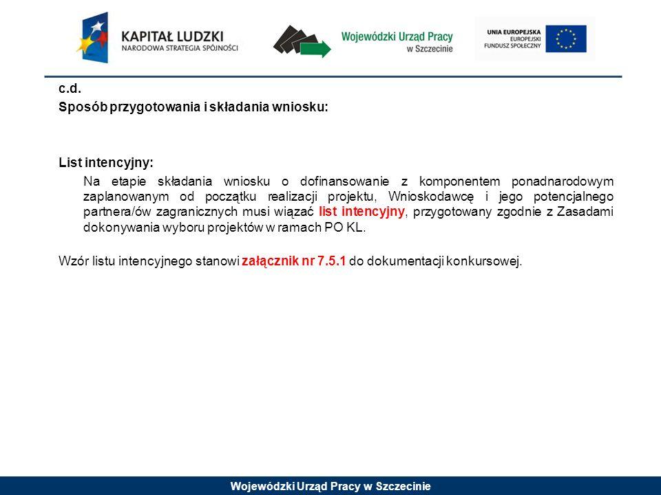 Wojewódzki Urząd Pracy w Szczecinie c.d. Sposób przygotowania i składania wniosku: List intencyjny: Na etapie składania wniosku o dofinansowanie z kom