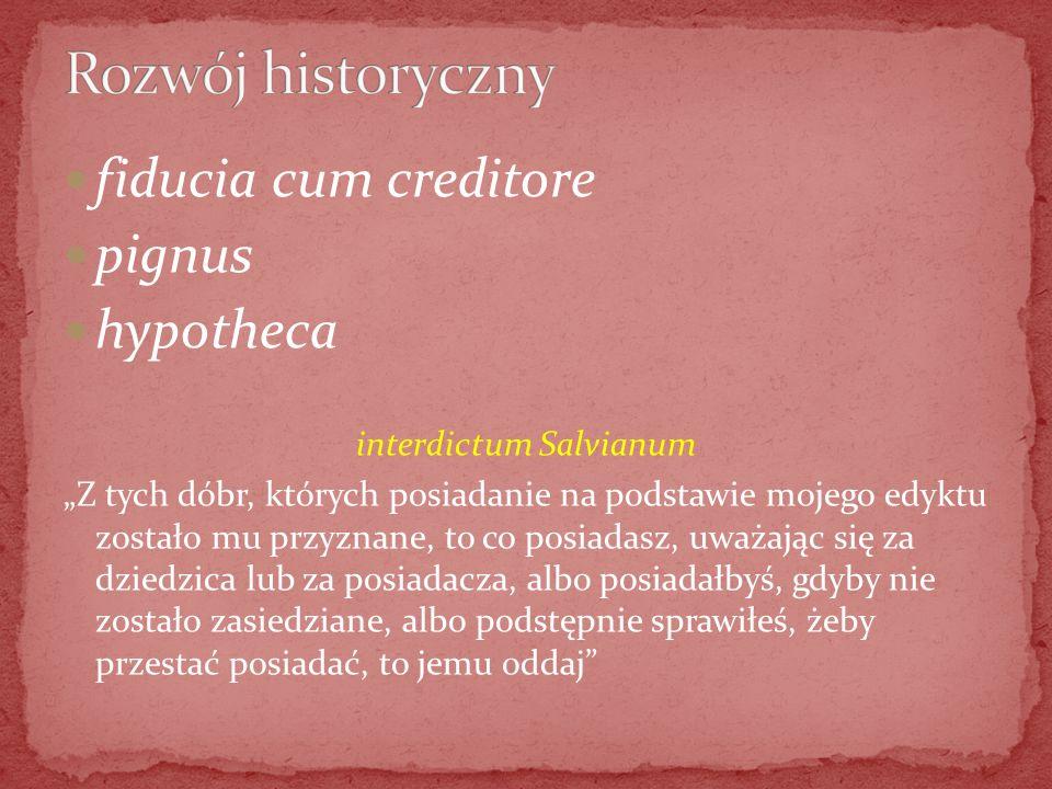 fiducia cum creditore pignus hypotheca interdictum Salvianum Z tych dóbr, których posiadanie na podstawie mojego edyktu zostało mu przyznane, to co po