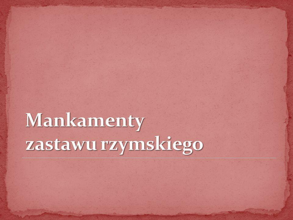 na gruntach italskich: mancipatio lub in iure cessio miejskie i osobiste: in iure cessio na gruntach prowincjonalnych: pactionibus et stipulationibus, tzn.