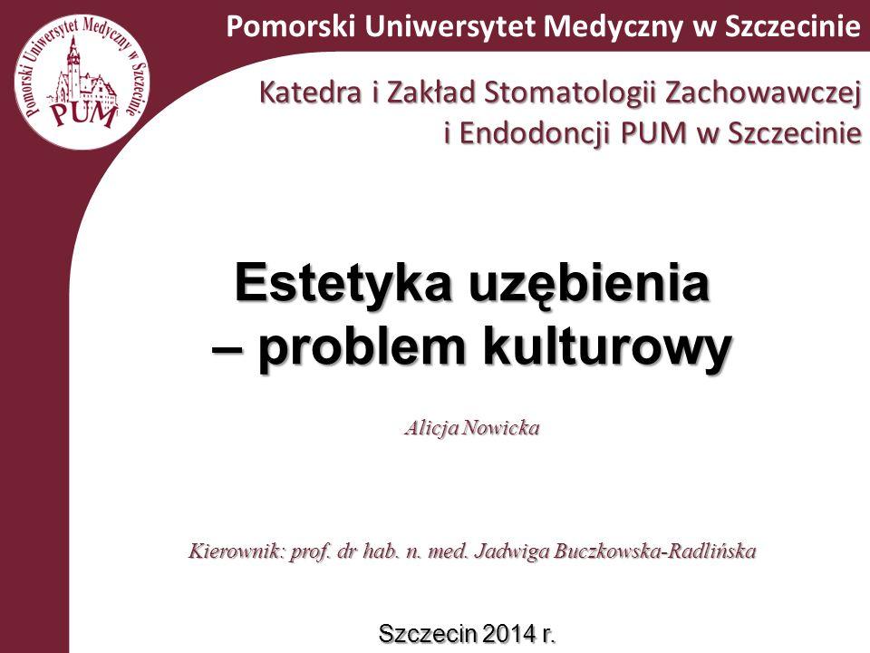 Katedra i Zakład Stomatologii Zachowawczej i Endodoncji PUM w Szczecinie Kierownik: prof.