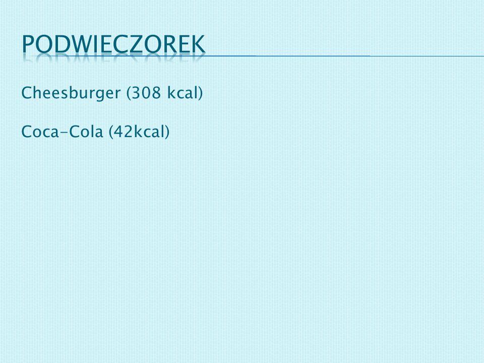 Cheesburger (308 kcal) Coca-Cola (42kcal)