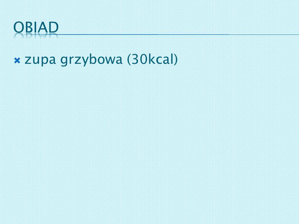 zupa grzybowa (30kcal)