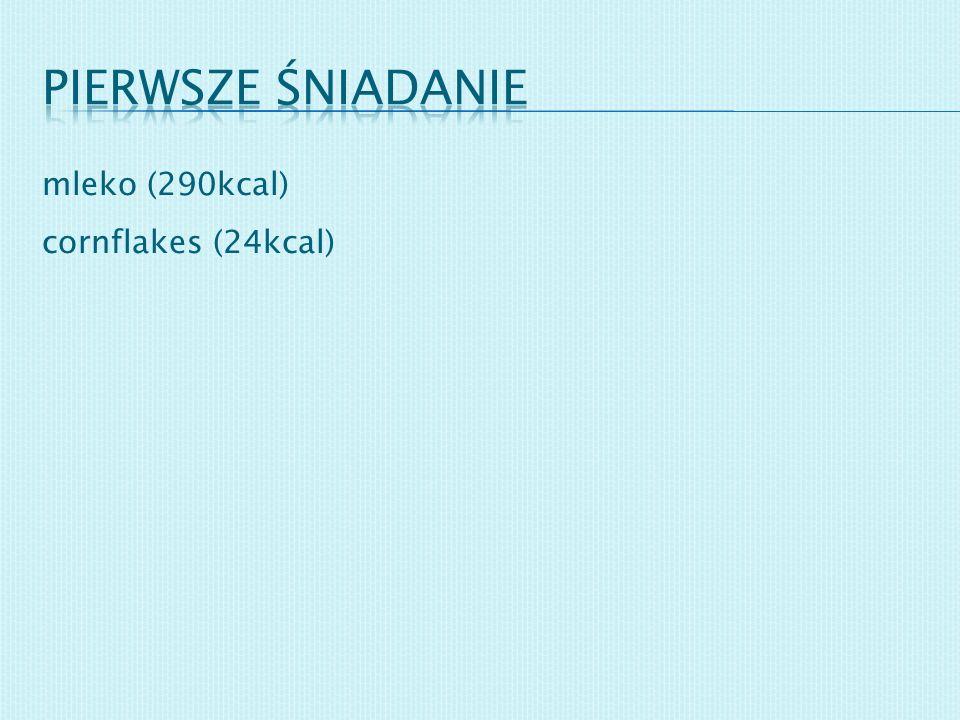 mleko (290kcal) cornflakes (24kcal)