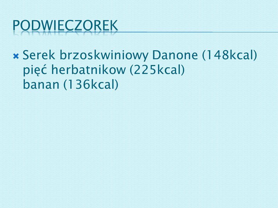 Serek brzoskwiniowy Danone (148kcal) pięć herbatnikow (225kcal) banan (136kcal)