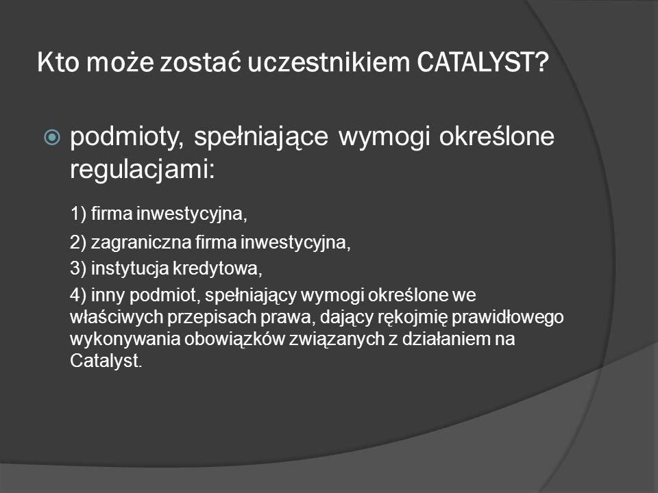 Kto może zostać uczestnikiem CATALYST.