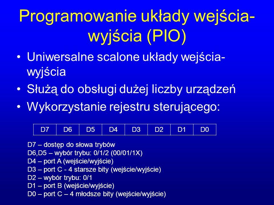Programowanie układy wejścia- wyjścia (PIO) Uniwersalne scalone układy wejścia- wyjścia Służą do obsługi dużej liczby urządzeń Wykorzystanie rejestru