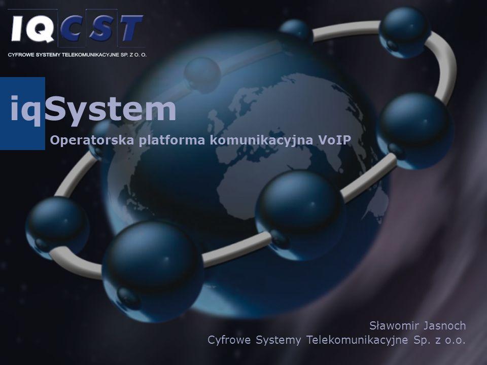 Systemiq Operatorska platforma komunikacyjna VoIP Sławomir Jasnoch Cyfrowe Systemy Telekomunikacyjne Sp. z o.o.