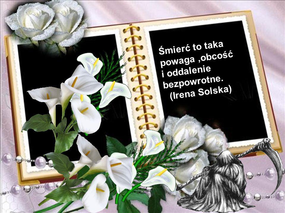 Śmierć otwiera drzwi sławy i zamyka drzwi zazdrości. (Laurence Sterne)
