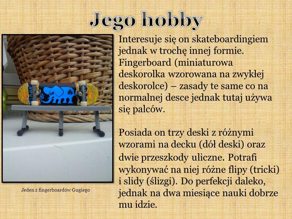 Interesuje się on skateboardingiem jednak w trochę innej formie.