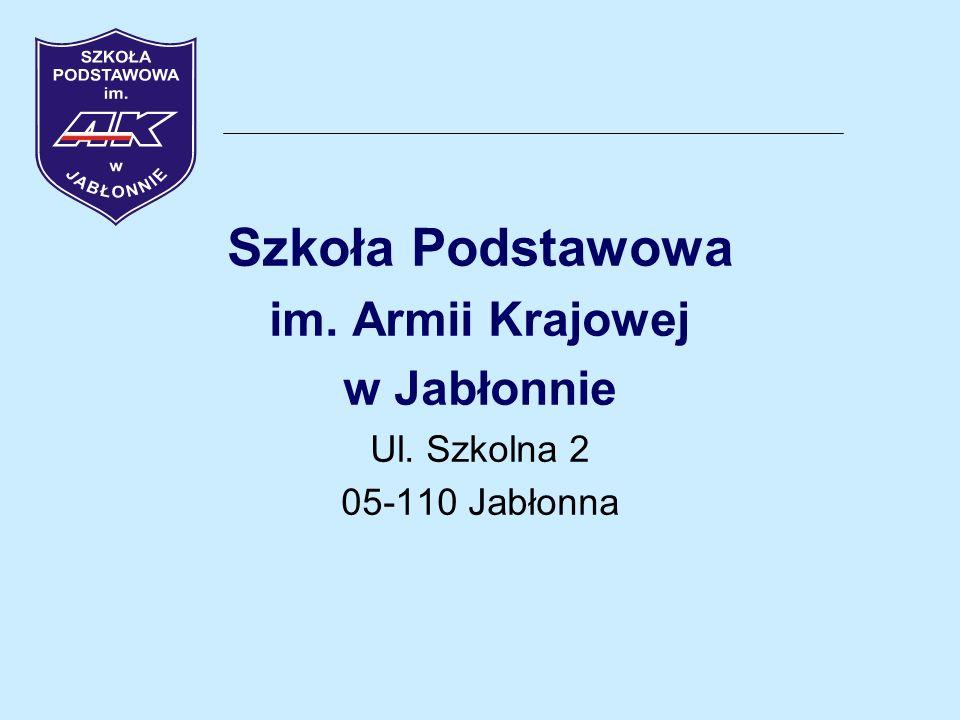 Szkoła Podstawowa im. Armii Krajowej w Jabłonnie Ul. Szkolna 2 05-110 Jabłonna