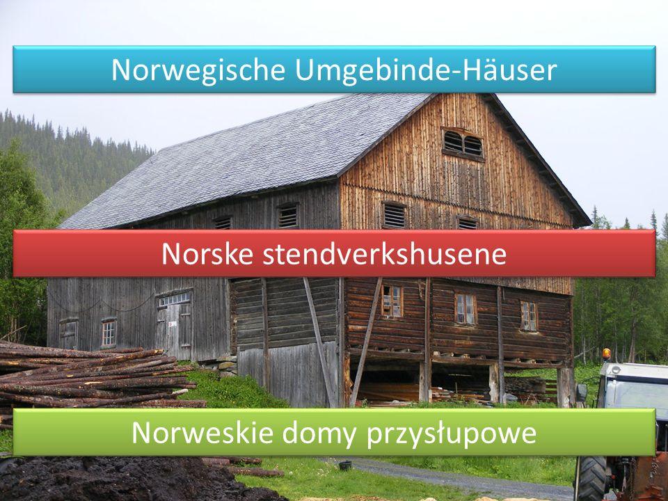 Norweskie domy przysłupowe Norske stendverkshusene Norwegische Umgebinde-Häuser