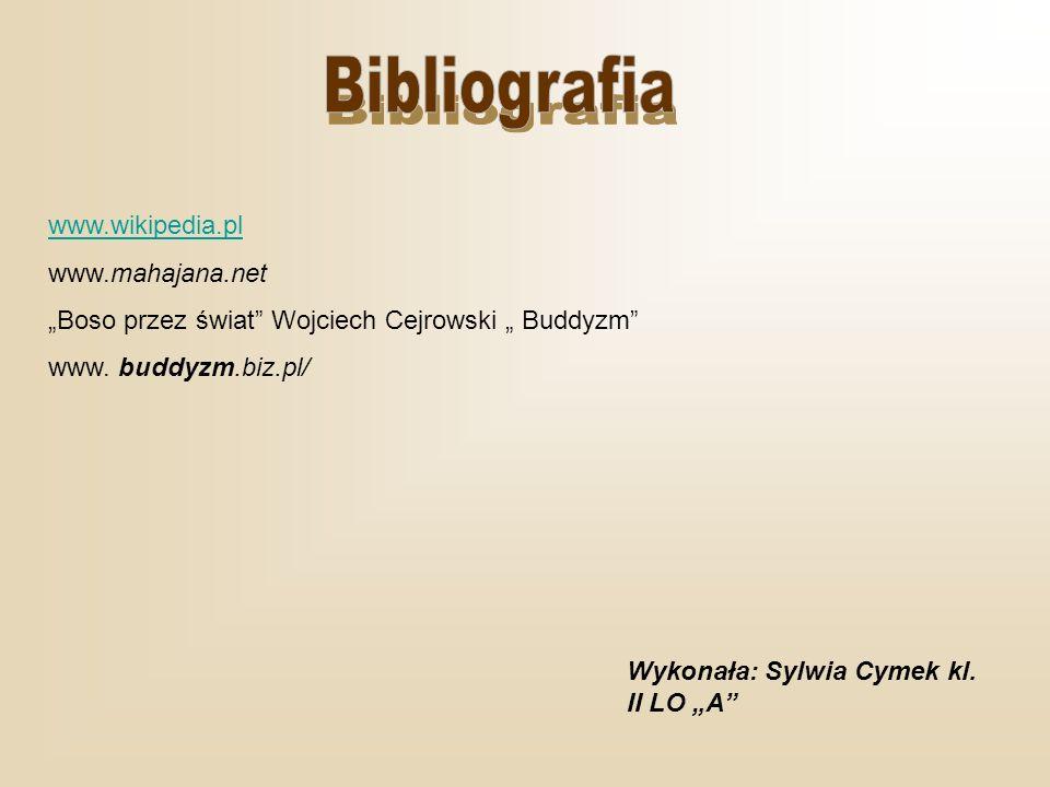 www.wikipedia.pl www.mahajana.net Boso przez świat Wojciech Cejrowski Buddyzm www.