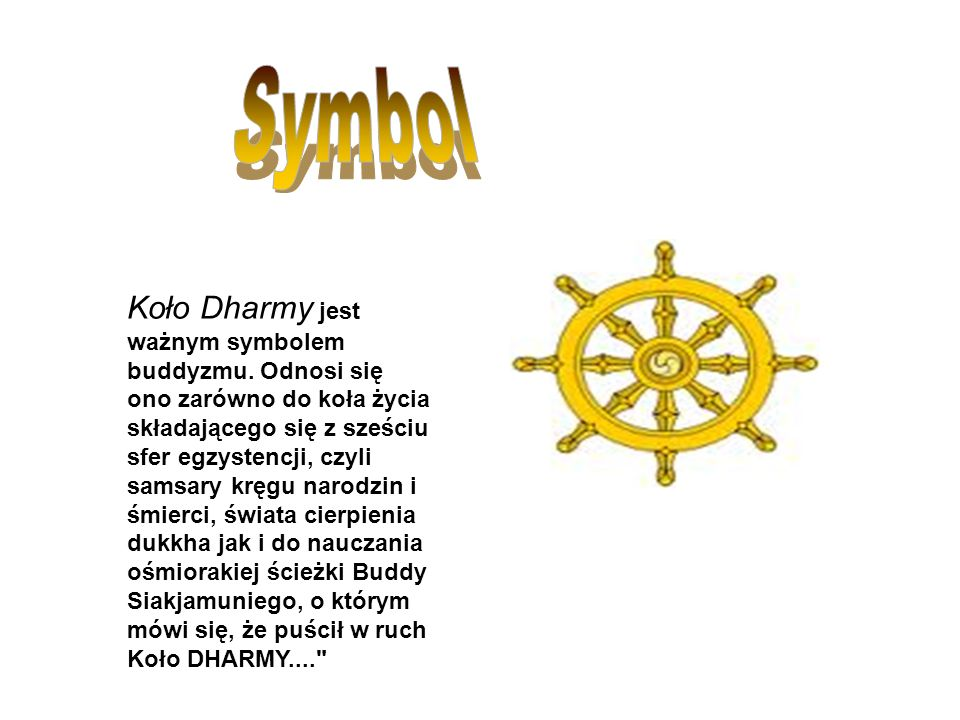 Koło Dharmy jest ważnym symbolem buddyzmu.