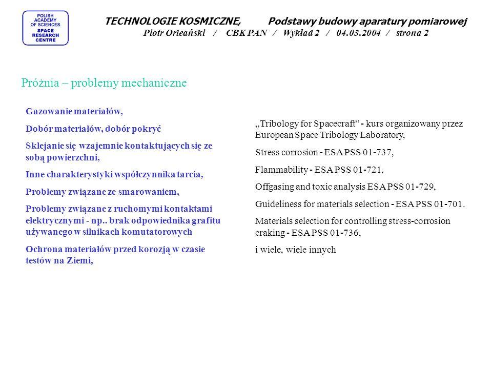 Próżnia – problemy mechaniczne Tribology for Spacecraft - kurs organizowany przez European Space Tribology Laboratory, Stress corrosion - ESA PSS 01-7
