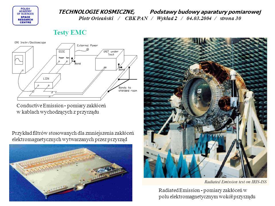 Testy EMC Conductive Emission - pomiary zakłóceń w kablach wychodzących z przyrządu Radiated Emission - pomiary zakłóceń w polu elektromagnetycznym wo