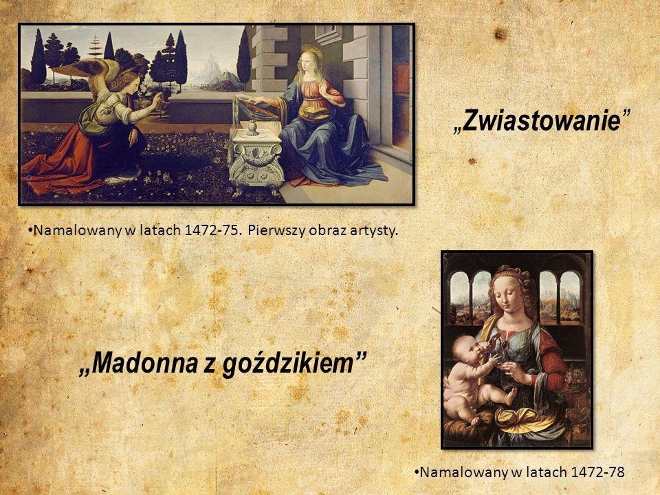 Zwiastowanie Namalowany w latach 1472-75. Pierwszy obraz artysty. Madonna z goździkiem Namalowany w latach 1472-78