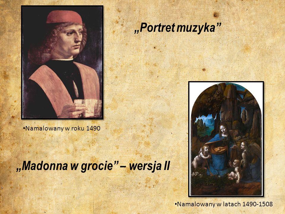 Portret muzyka Namalowany w roku 1490 Madonna w grocie – wersja II Namalowany w latach 1490-1508