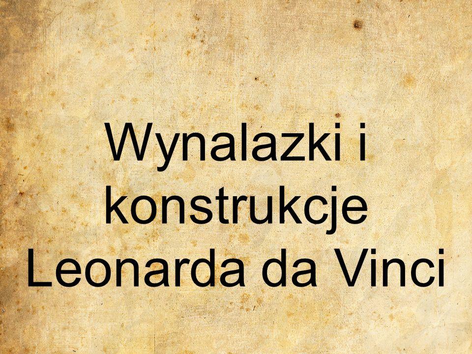 Wynalazki i konstrukcje Leonarda da Vinci