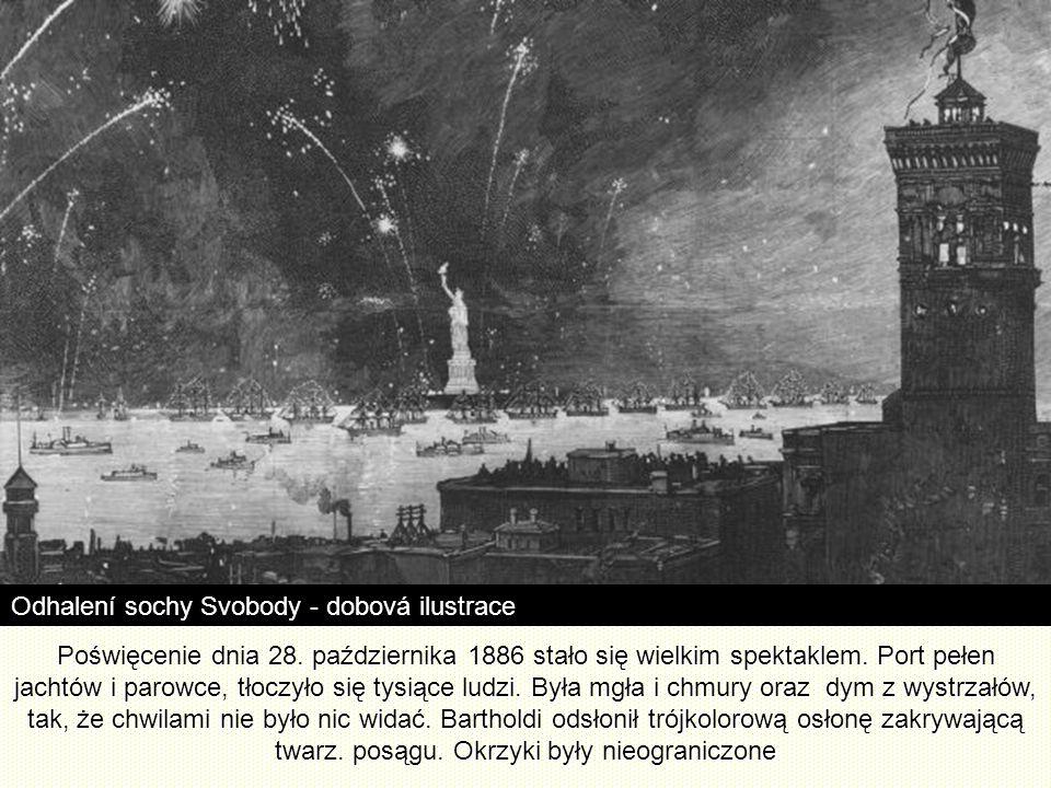 Pomnik znajduje się na przedniej części Nowego Jorku od 28 października 1886 Odsłonił go Grover Cleveland, 22 Prezydent USA