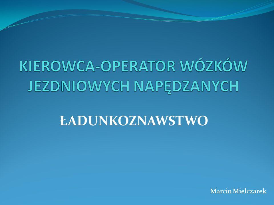 ŁADUNKOZNAWSTWO Marcin Mielczarek