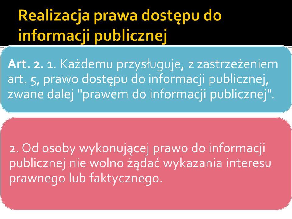 Art. 2. 1. Każdemu przysługuje, z zastrzeżeniem art. 5, prawo dostępu do informacji publicznej, zwane dalej