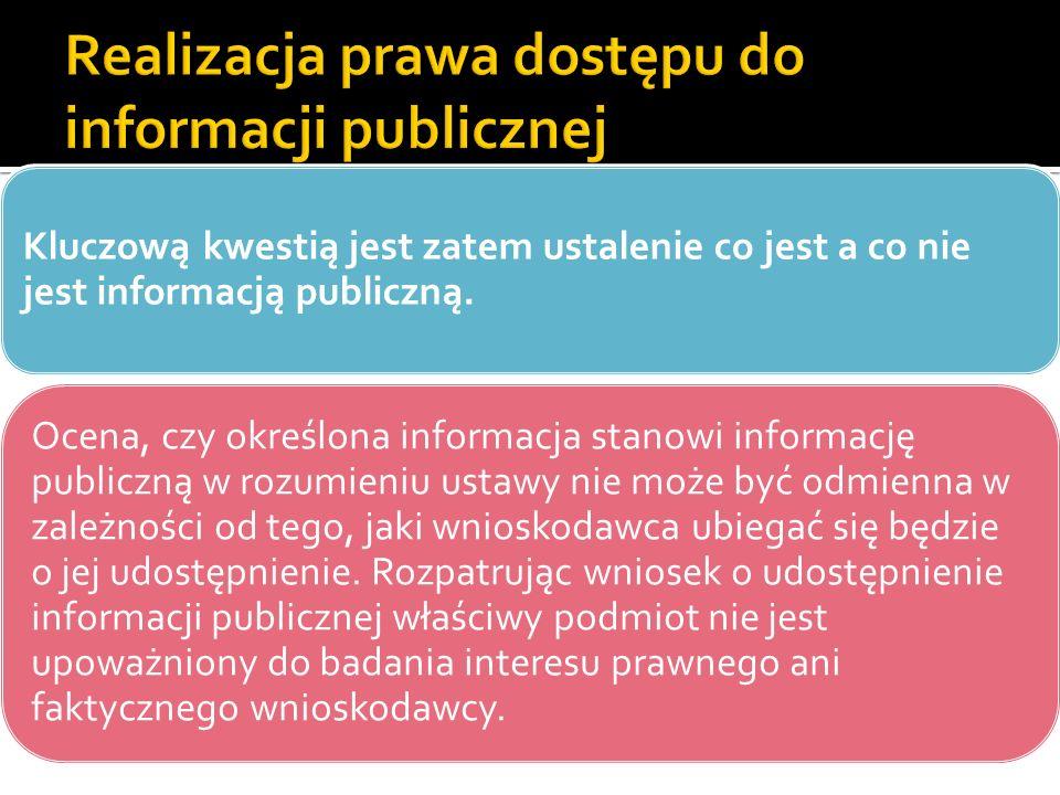 Kluczową kwestią jest zatem ustalenie co jest a co nie jest informacją publiczną. Ocena, czy określona informacja stanowi informację publiczną w rozum