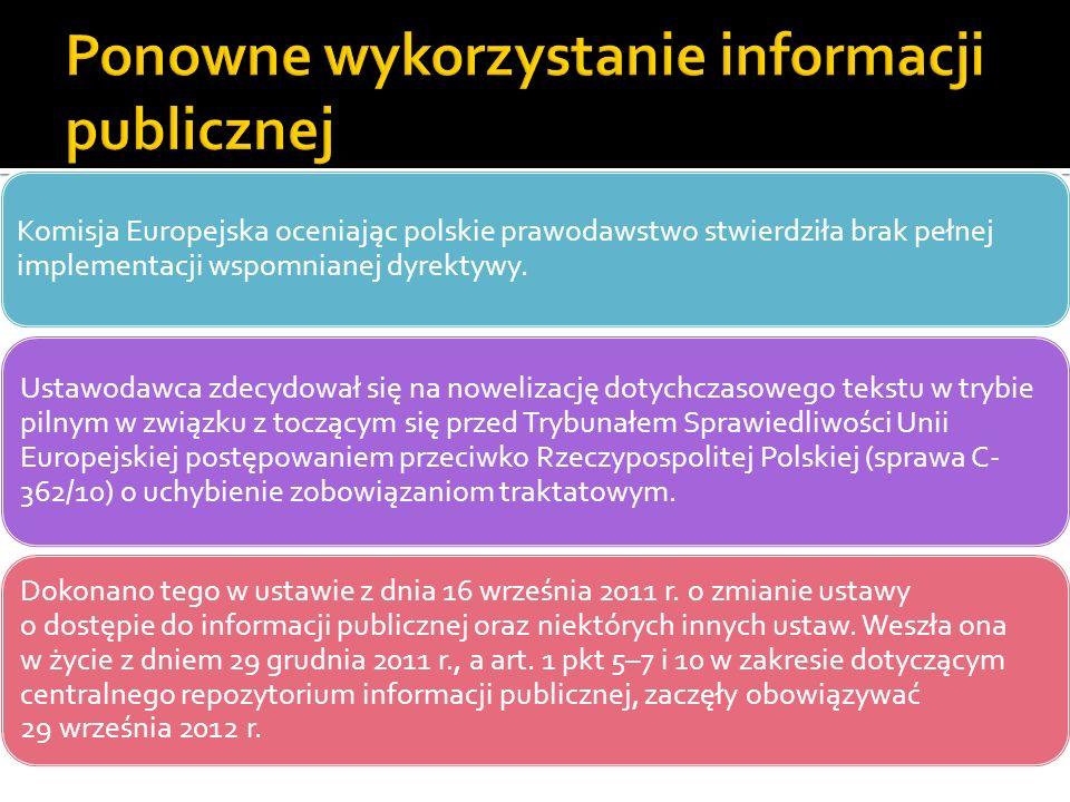 Komisja Europejska oceniając polskie prawodawstwo stwierdziła brak pełnej implementacji wspomnianej dyrektywy. Ustawodawca zdecydował się na nowelizac