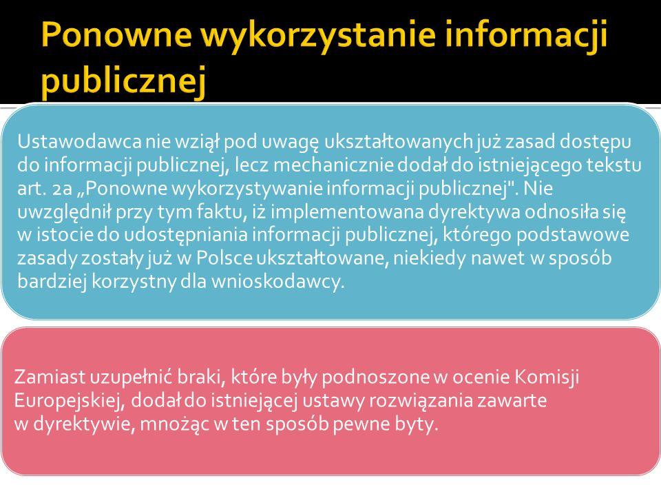 Ustawodawca nie wziął pod uwagę ukształtowanych już zasad dostępu do informacji publicznej, lecz mechanicznie dodał do istniejącego tekstu art. 2a Pon