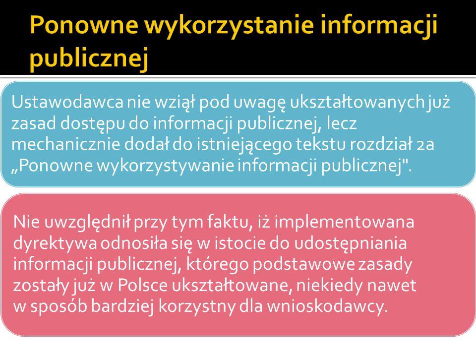 Ustawodawca nie wziął pod uwagę ukształtowanych już zasad dostępu do informacji publicznej, lecz mechanicznie dodał do istniejącego tekstu rozdział 2a
