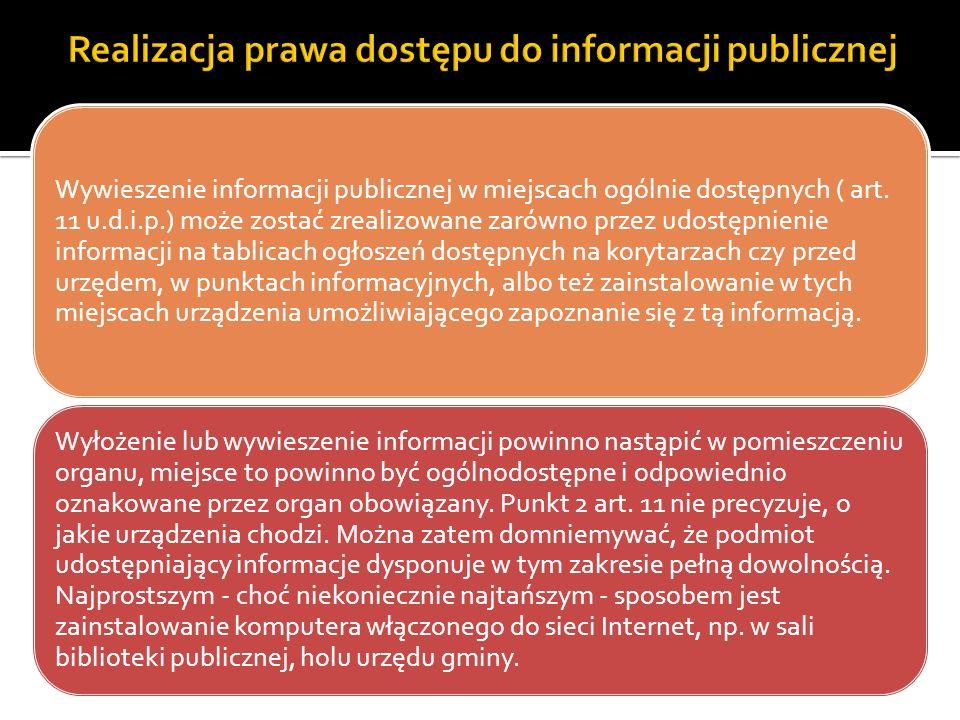 Wywieszenie informacji publicznej w miejscach ogólnie dostępnych ( art. 11 u.d.i.p.) może zostać zrealizowane zarówno przez udostępnienie informacji n