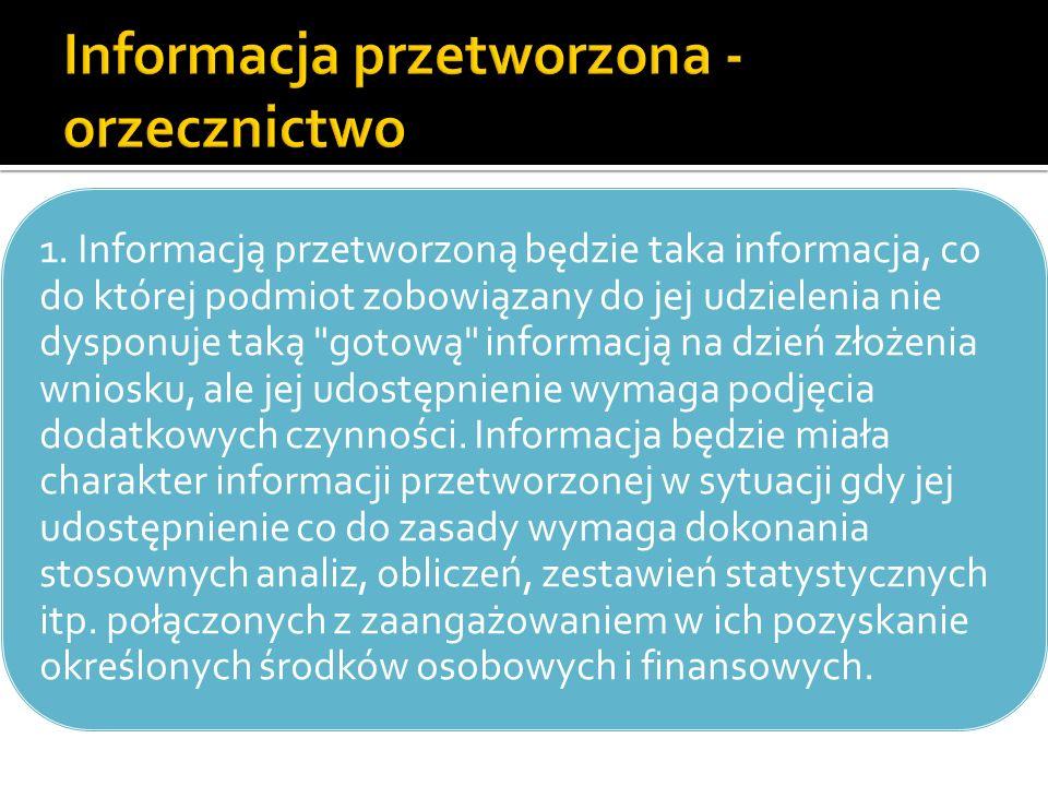 1. Informacją przetworzoną będzie taka informacja, co do której podmiot zobowiązany do jej udzielenia nie dysponuje taką