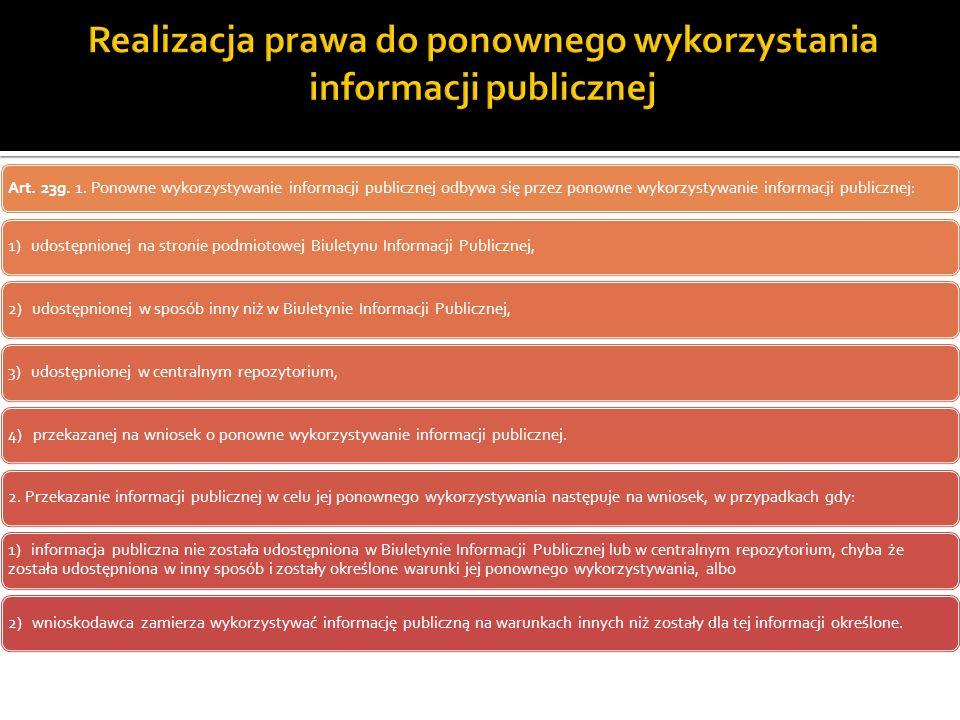 Art. 23g. 1. Ponowne wykorzystywanie informacji publicznej odbywa się przez ponowne wykorzystywanie informacji publicznej: 1) udostępnionej na stronie