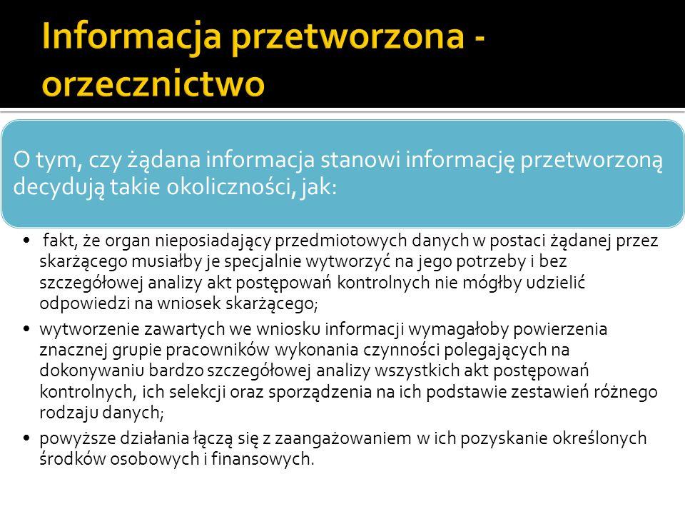 O tym, czy żądana informacja stanowi informację przetworzoną decydują takie okoliczności, jak: fakt, że organ nieposiadający przedmiotowych danych w p