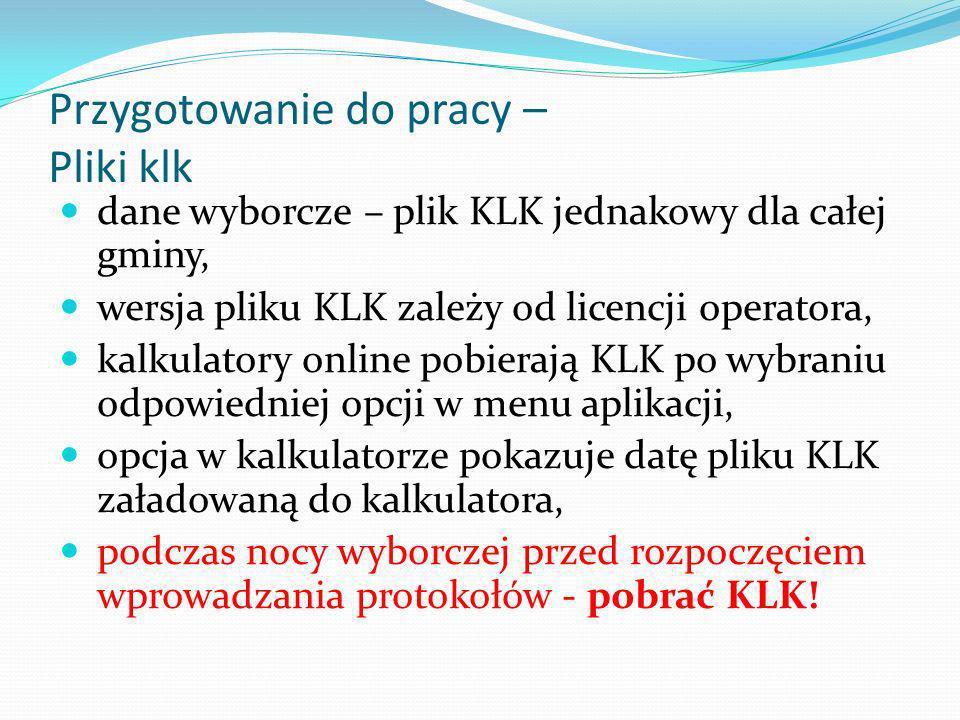 Przygotowanie do pracy – Pliki klk dane wyborcze – plik KLK jednakowy dla całej gminy, wersja pliku KLK zależy od licencji operatora, kalkulatory onli