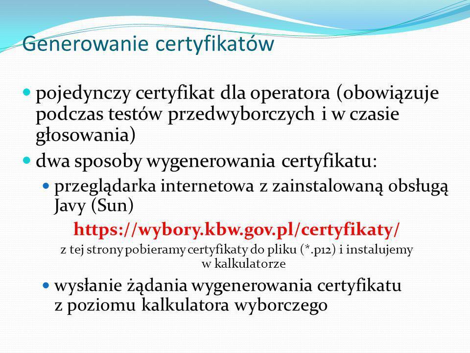 Generowanie certyfikatów pojedynczy certyfikat dla operatora (obowiązuje podczas testów przedwyborczych i w czasie głosowania) dwa sposoby wygenerowan