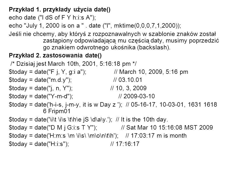 Przykład 1. przykłady użycia date() echo date (