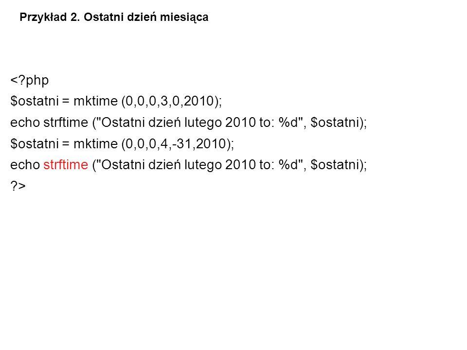 <?php $ostatni = mktime (0,0,0,3,0,2010); echo strftime (