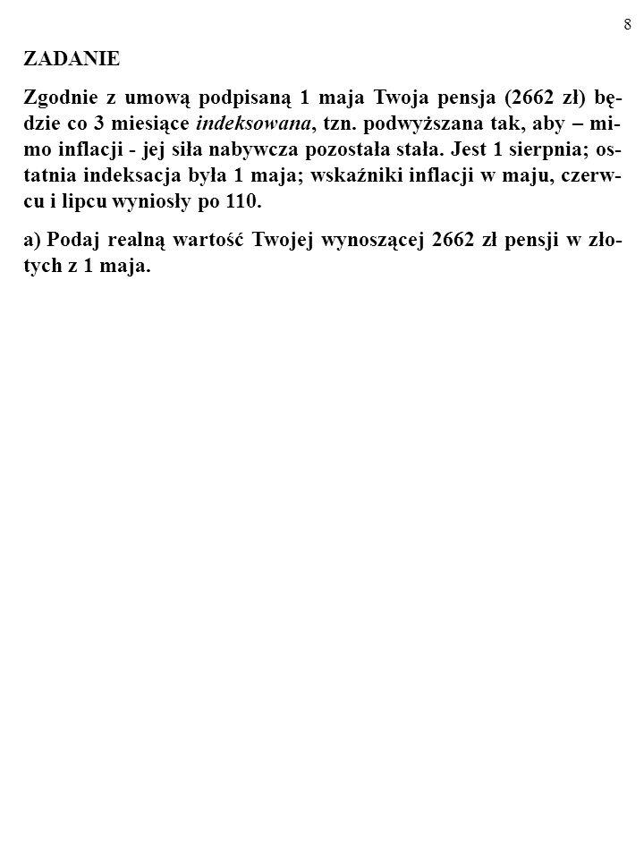 38 NOMINALNA A REALNA STOPA PROCENTOWA Na okres (np.