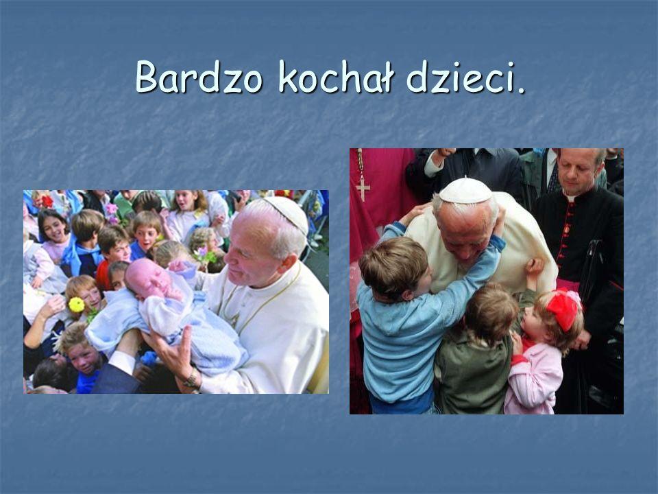 Bardzo kochał dzieci.