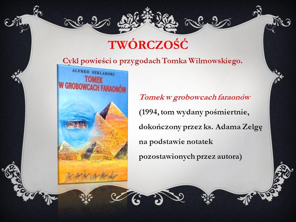 Tomek w grobowcach faraonów (1994, tom wydany pośmiertnie, dokończony przez ks. Adama Zelgę na podstawie notatek pozostawionych przez autora) TWÓRCZOŚ