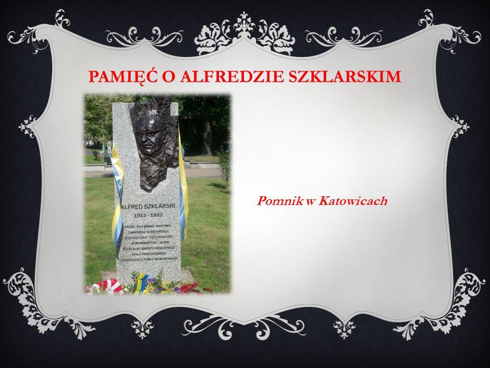 PAMIĘĆ O ALFREDZIE SZKLARSKIM Pomnik w Katowicach
