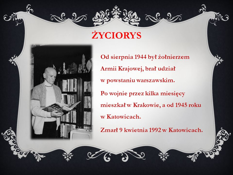 Od sierpnia 1944 był żołnierzem Armii Krajowej, brał udział w powstaniu warszawskim. Po wojnie przez kilka miesięcy mieszkał w Krakowie, a od 1945 rok
