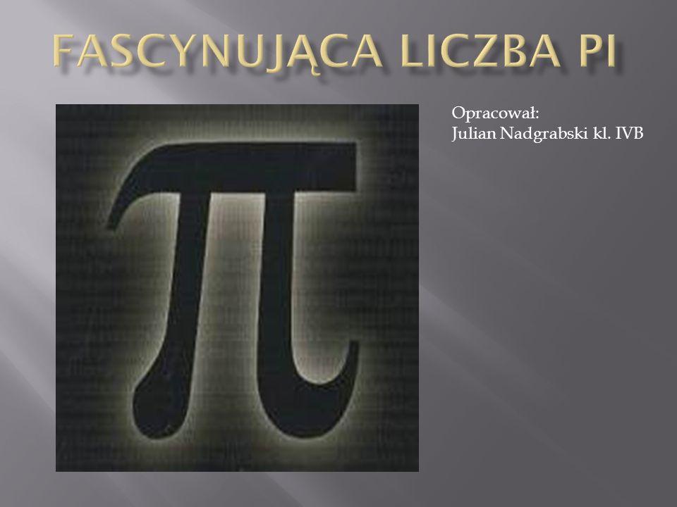 Liczba Pi Podstawowe informacje Liczbę Pi zapisuje się przy pomocy greckiej litery π.