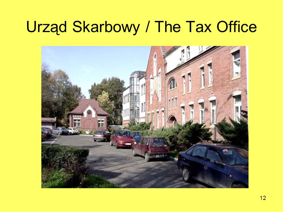 12 Urząd Skarbowy / The Tax Office