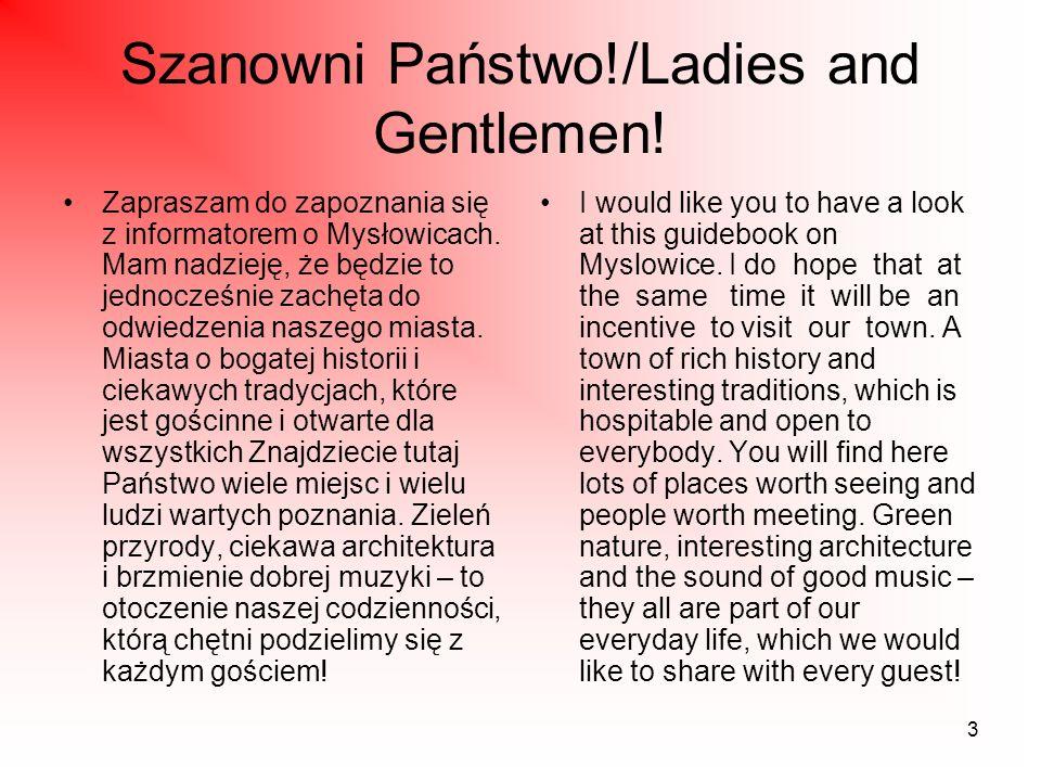 3 Szanowni Państwo!/Ladies and Gentlemen. Zapraszam do zapoznania się z informatorem o Mysłowicach.