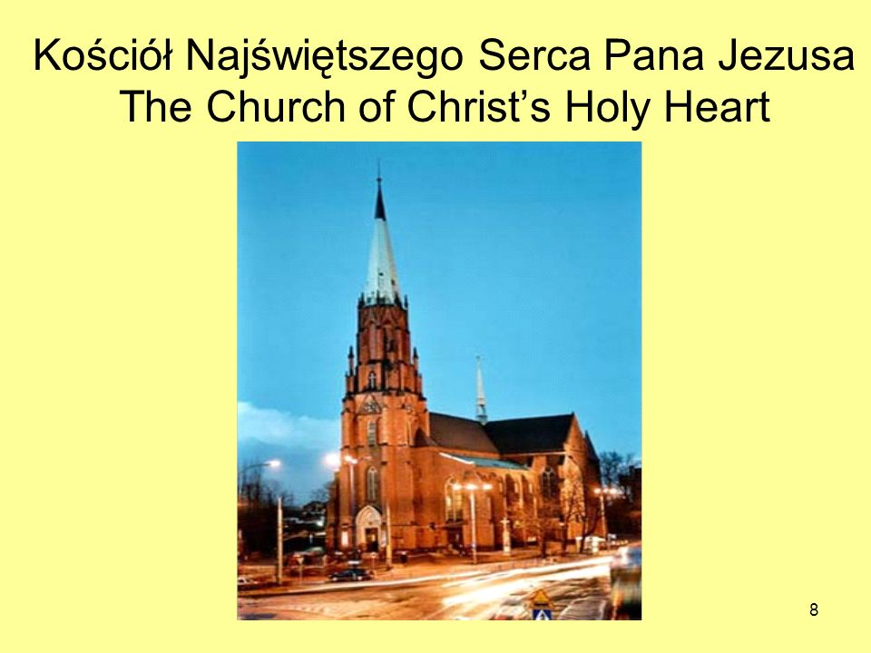 8 Kościół Najświętszego Serca Pana Jezusa The Church of Christs Holy Heart